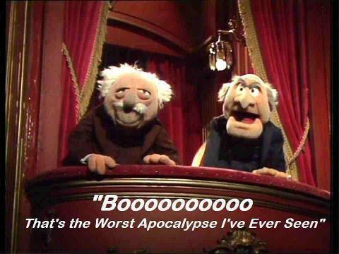 Statler Waldorf apocalypse